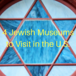 Donald Liss: 4 Jewish Museums to Visit in the U.S.