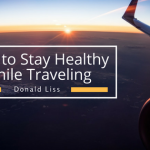 Donald Liss- How to Stay Healthy While Traveling