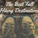 Donald Liss- The Best Fall Hiking Destinations