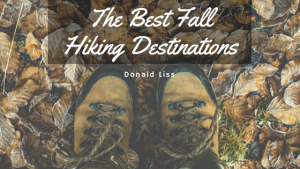 Donald Liss- The Best Fall Hiking Destinations